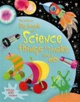 Usborne Publishing BIG BOOK OF SCIENCE THINGS TO MAKE AND DO - GILPIN, R. cena od 326 Kč