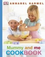 Dorling Kindersley MUMMY AND ME COOKBOOK - KARMEL, A. cena od 193 Kč