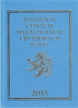 Zdeněk Vavřínek Almanach českých šlechtických a rytířských rodů 2015 - Karel... cena od 345 Kč