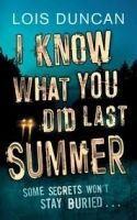 Little, Brown Book Group I KNOW WHAT YOU DID LAST SUMMER - DUNCAN, L. cena od 227 Kč