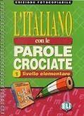 ELI s.r.l. L'ITALIANO CON LE PAROLE CROCIATE 1 - Edizione fotocopiabile cena od 510 Kč