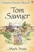 Usborne Publishing CLASSICS RETOLD TOM SAWYER - TWAIN, M., BROOK, H. (ADAPTER) cena od 131 Kč