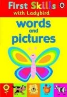 Ladybird Books FIRST SKILLS: WORDS AND PICTURES - LADYBIRD cena od 218 Kč