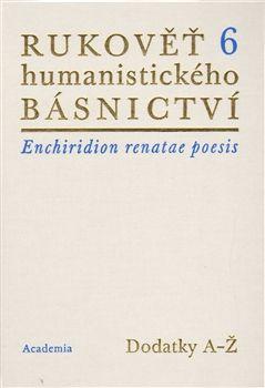 Academia Rukověť humanistického básnictví 6. - Josef Hejnic, Jan Mart... cena od 397 Kč