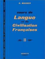 HACH-FLE COURS DE LANGUE ET CIVILISATION FRANCAISE II - MAUGER, G. cena od 513 Kč