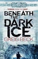 Pan Macmillan BENEATH THE DARK ICE (ALEX HUNETR SERIES) - BECK, G. cena od 148 Kč