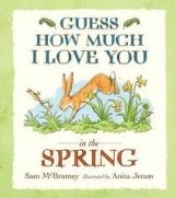 Walker Books Ltd GUESS HOW MUCH I LOVE YOU IN THE SPRING - MCBRATNEY, S. cena od 152 Kč