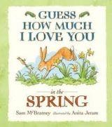 Walker Books Ltd GUESS HOW MUCH I LOVE YOU IN THE SPRING - MCBRATNEY, S. cena od 152 Kč