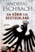 Verlagsgruppe Lübbe GmbH EIN KÖNIG FÜR DEUTSCHLAND - ESCHBACH, A. cena od 210 Kč