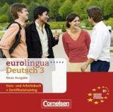 Cornelsen Verlagskontor GmbH EUROLINGUA DEUTSCH 3 Neue Ausgabe AUDIO CDs /3/ (B1) - KÖNIG... cena od 464 Kč