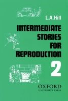OUP ELT INTERMEDIATE STORIES FOR REPRODUCTION Second Series - HILL, ... cena od 214 Kč