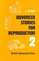 OUP ELT ADVANCED STORIES FOR REPRODUCTION Second Series - HILL, L. A... cena od 225 Kč