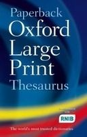 OUP References PAPERBACK OXFORD LARGE PRINT THESAURUS - OXFORD DICTIONARIES cena od 311 Kč
