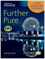 OUP ED A Level Mathematics for Edexcel: Further Pure FP1 - Rowland,... cena od 453 Kč