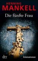Deutscher Taschenbuch Verlag DIE FÜNFTE FRAU - MANKELL, H. cena od 252 Kč