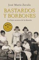 RANDOM HOUSE MONDADORI BASTARDOS Y BORBONES - ZAVALA, J.M. cena od 0 Kč