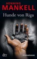 Deutscher Taschenbuch Verlag HUNDE VON RIGA - MANKELL, H. cena od 247 Kč