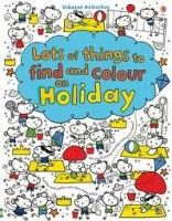 Usborne Publishing LOTS OF THINGS TO FIND AND COLOUR: ON HOLIDAY - WATT, F. cena od 0 Kč