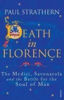 Random House UK DEATH IN FLORENCE - STRATHERN, P. cena od 266 Kč