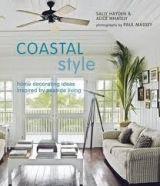 Pan Macmillan COASTAL STYLE: HOME DECORATING IDEAS INSPIRED BY SEASIDE LIV... cena od 603 Kč