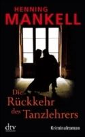 Deutscher Taschenbuch Verlag DIE RÜCKKEHR DES TANZLEHRERS - MANKELL, H. cena od 226 Kč