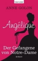 Random House Verlagsgruppe Gmb ANGELIQUE, DER GEFANGENE VON NOTRE-DAME - GOLON, A. cena od 223 Kč