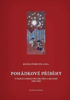 Alena Šubrtová: Pohádkové příběhy v české literatuře pro děti a mládež cena od 255 Kč
