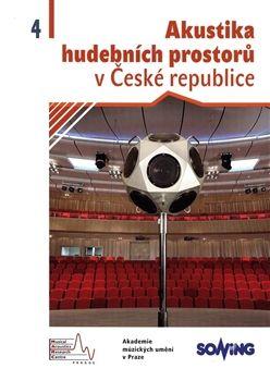 Akademie múzických umění Akustika hudebních prostorů 4 v České republice/ Acoustics o... cena od 255 Kč