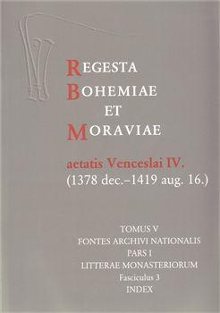 Scriptorium Regesta Bohemiae et Moraviae aetatis Venceslai IV. V/I/3 (13... cena od 0 Kč
