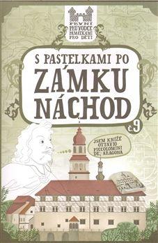 Eva Chupíková: S pastelkami po zámku Náchod cena od 49 Kč