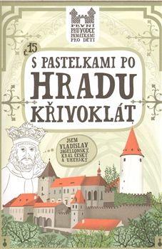 Eva Chupíková: S pastelkami po hradu Křivoklát cena od 49 Kč