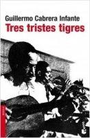 Editorial Planeta, S.A. TRES TRISTES TIGRES - CABRERA INFANTE, G. cena od 0 Kč