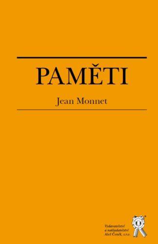 Aleš Čeněk Paměti - Jean Monnet - Jean Monnet, překlad: Ort Alexandr cena od 254 Kč