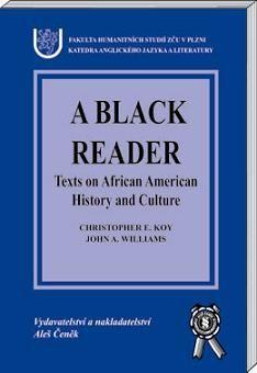 Aleš Čeněk A Black Reader - Texts on African American History - Koy Chr... cena od 275 Kč