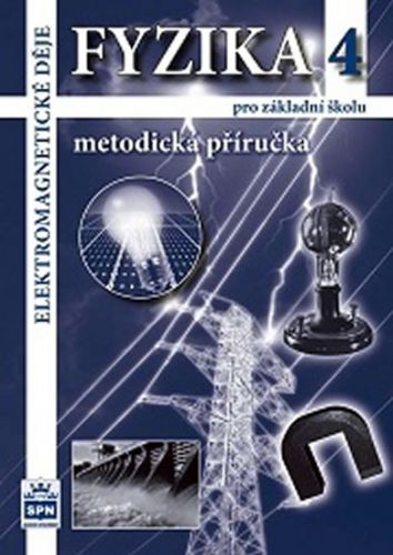 Jiří Tesař, František Jáchim: Fyzika 4 pro základní školy - Elektromagnetické děje - Metodická příručka cena od 60 Kč