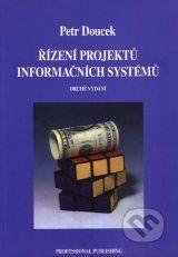 Doucek Petr: Řízení projektů informačních systémů 2.vyd. cena od 156 Kč