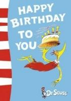 Harper Collins UK DR SEUSS: HAPPY BIRTHDAY TO YOU! - DR SEUSS cena od 126 Kč