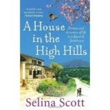 Random House UK A HOUSE IN THE HIGH HILLS - SCOTT, S. cena od 216 Kč