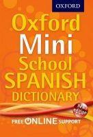 OUP ED OXFORD MINI SCHOOL SPANISH DICTIONARY cena od 122 Kč