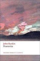 OUP References PRAETERITA (Oxford World´s Classics New Edition) - RUSKIN, J... cena od 181 Kč