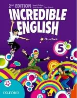 OUP ELT INCREDIBLE ENGLISH 2nd Edition 5 CLASS BOOK - PHILLIPS, S. cena od 230 Kč