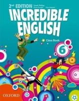 OUP ELT INCREDIBLE ENGLISH 2nd Edition 6 CLASS BOOK - PHILLIPS, S. cena od 270 Kč