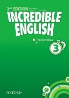 OUP ELT INCREDIBLE ENGLISH 2nd Edition 3 TEACHER´S BOOK - PHILLIPS, ... cena od 417 Kč