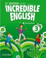 OUP ELT INCREDIBLE ENGLISH 2nd Edition 3 ACTIVITY BOOK - PHILLIPS, S... cena od 172 Kč