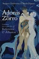 OUP References ADONIS TO ZORRO: Oxford Dictionary of Reference and Allusion... cena od 540 Kč