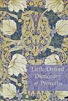 OUP References LITTLE OXFORD DICTIONARY OF PROVERBS - KNOWLES, E. cena od 270 Kč