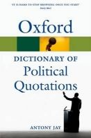 OUP References OXFORD DICTIONARY OF POLITICAL QUOTATIONS 4th Edition (Oxfor... cena od 285 Kč
