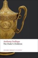 OUP References THE DUKE´S CHILDREN (Oxford World´s Classics New Edition) - ... cena od 165 Kč