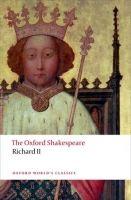 OUP References RICHARD II. (Oxford World´s Classics New Edition) - SHAKESPE... cena od 191 Kč