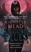 Random House UK SUCCUBUS BLUES (GEORGINA KINCAID 1) - MEAD, R. cena od 158 Kč